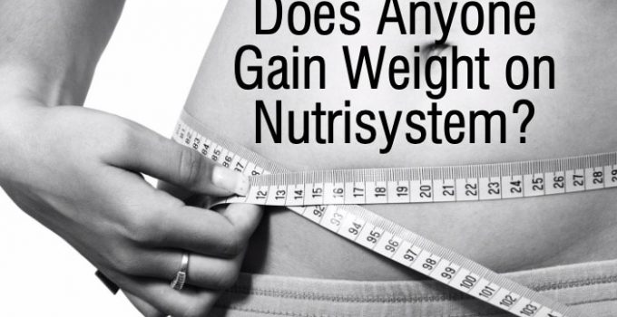 does anyone gain weight on nutrisystem