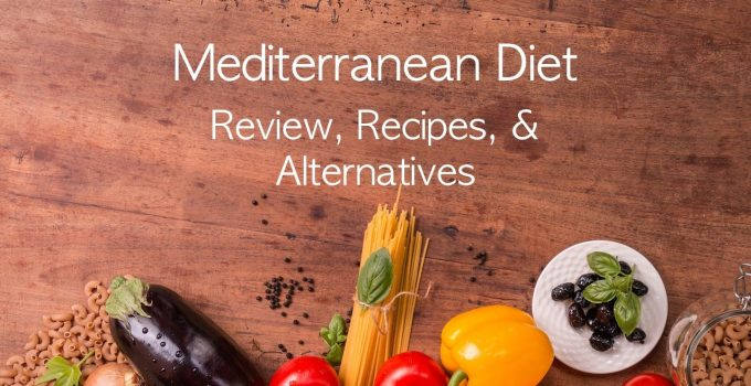 Mediterranean diet review results and recipe guide